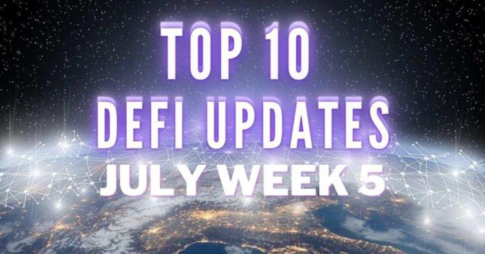 Top 10 DeFi Updates | July Week 5