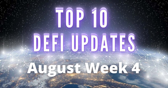 Top 10 DeFi updates August week 4