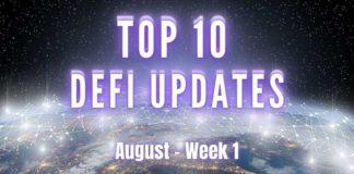 Top 10 DeFi Updates | August Week 1