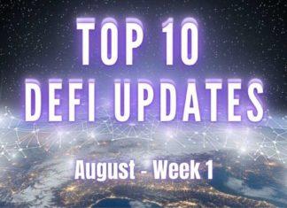 Top 10 DeFi Updates   August Week 1