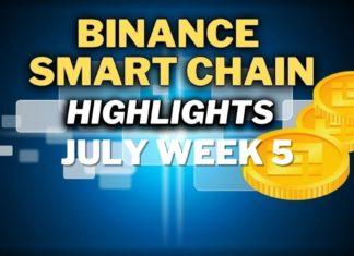 Top Binance Smart Chain (BSC) Updates   July Week 5