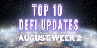 Top 10 DeFi Updates | August Week 2