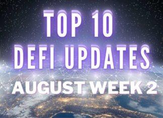 Top 10 DeFi Updates   August Week 2