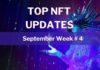 Top NFT updates week 4 september