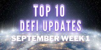 Top 10 DeFi Updates | September Week 1