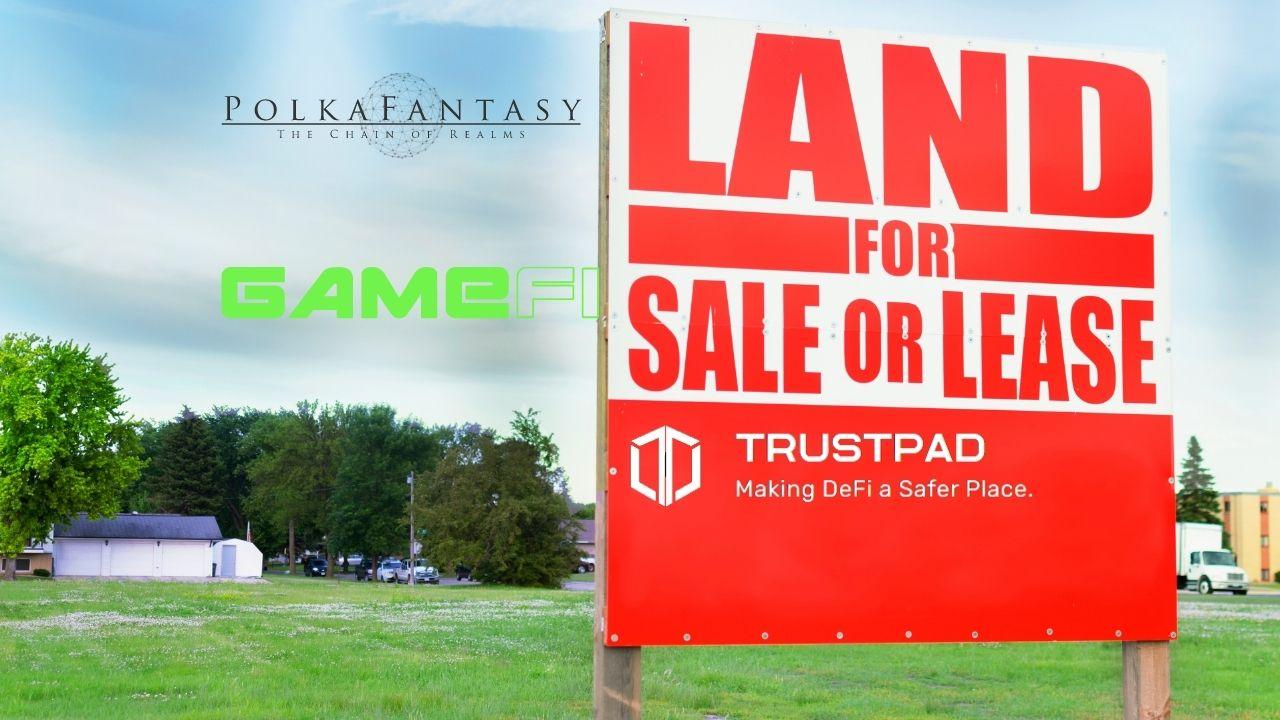 PolkaFantasy Partner TrustPad, GameFi For Fantasy Land Sale thumbnail