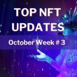 NFT updates October Week 3